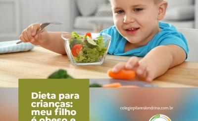 Dieta para crianças: meu filho é obeso e agora?
