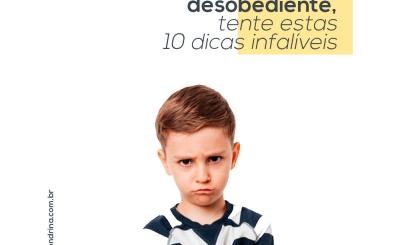 Se seu filho é desobediente, tente estas 10 dicas infalíveis